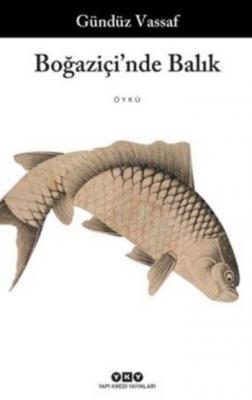 Boğaziçi'nde Balık,Gündüz Vassaf