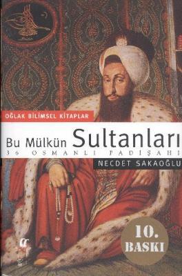 Bu Mülkün Sultanları [36 Osmanlı Padişahı] (Büyük Boy)
