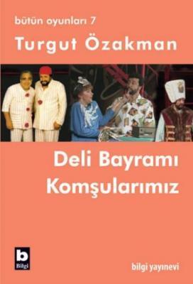 Deli Bayramı - Komşularımız,Turgut Özakman