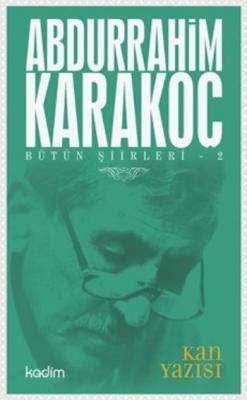 Bütün Şiirleri 2-Kan Yazısı Abdurrahim Karakoç