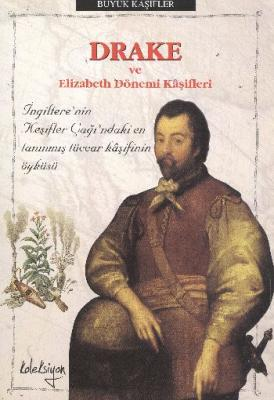 Büyük Kaşifler-Drake ve Elizabeth Dönemi Kaşifleri