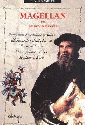 Büyük Kaşifler-Magellan ve Güney Amerika
