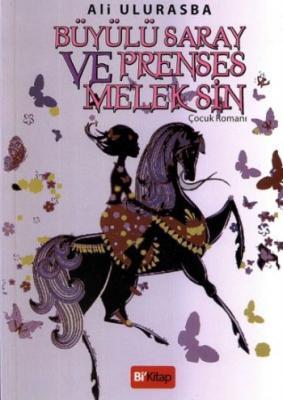 Büyülü Saray ve Prenses Melek Sin,Ali Ulurasba