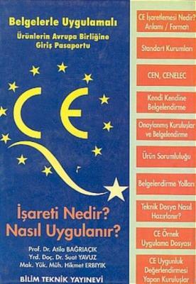 CE İşareti Nedir Nasıl Uygulanır-Belgelerle Uygulamalı Ürünlerin Avrupa Birliğine Giriş Pasaportu