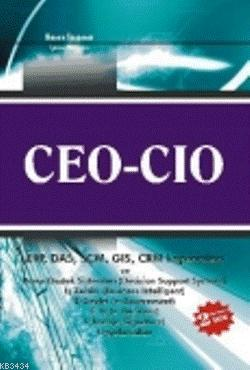 CEO & CIO (ERP, DAS, SCM, GIS, CRM Kapsamları ve Karar Destek Sistemleri)