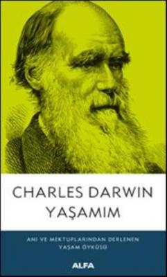 Charles Darwın Yaşamım