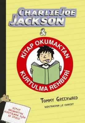 Charlie Joe Jackson Kitap Okumaktan Kurtulma Rehberi