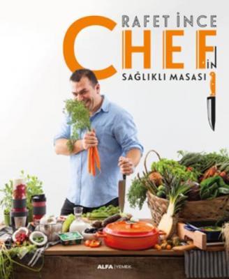 Chef'in Sağlıklı Masası Rafet İnce