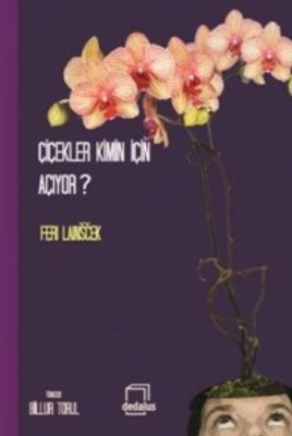 Çiçekler Kimin İçin Açıyor