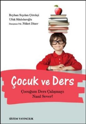 Çocuk ve Ders (Çocuğum Ders Çalışmayı Nasıl Sever?)