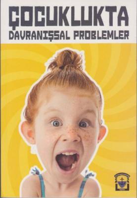 Çocuklukta Davranışsal Problemler