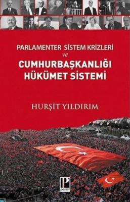 Cumhurbaşkanlığı Hükümet Sistemi-Parlamenter Sistem Krizleri