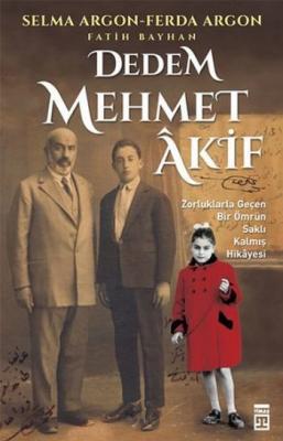 Dedem Mehmet Âkif,Selma Argon