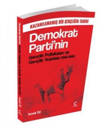 Demokrat Partinin Gençlik Politikaları ve Gençlik Teşkilatı 1946-1960