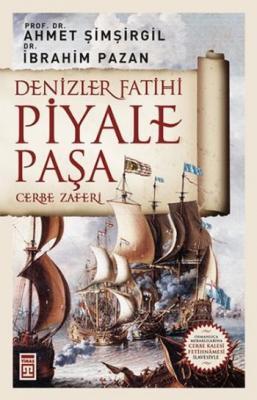 Denizler Fatihi Piyale Paşa / Cerbe Zaferi,Ahmet Şimşirgil