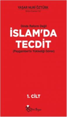 Dinde Reform Değil - İslam'da Tecdit (Peygamber'in Yüklediği Görev) 2 Cilt Takım