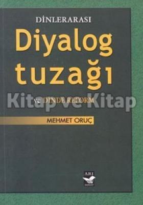 Dinlerarası Diyalog Tuzağı ve Dinde Reform %30 indirimli Mehmet Oruç