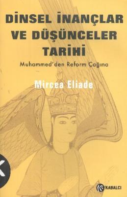 Dinsel İnançlar ve Düşünceler Tarihi-3: Muhammed'den Reform Çağına