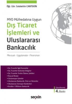 MYO Müfredatına UygunDış Ticaret İşlemleri ve Uluslararası Bankacılık Mevzuat – Uygulamalar – Finansman