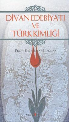 Divan Edebiyatı ve Türk Kimliği Cemal Kurnaz
