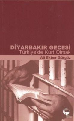 Diyarbakır Gecesi-Türkiyede Kürt Olmak