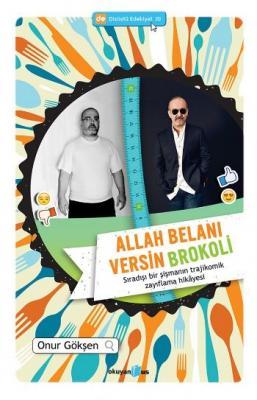 Allah Belanı Versin Brokoli,Onur Gökşen