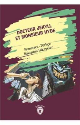 Docteur Jekyll Et Monsieur Hyde-Fransızca Türkçe Bakışımlı Hikayeler