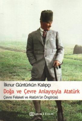 Doğa ve Çevre Anlayışıyla Atatürk