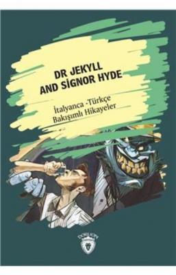 Dr. Jekyll And Signor Hyde-İtalyanca Türkçe Bakışımlı Hikayeler