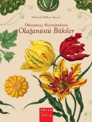 Dünyamızı Biçimlendiren Olağanüstü Bitkiler Helen-William Bynum
