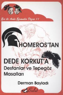 Ece ile Arda Efsaneler Dizisi-11: Homerostan Dede Korkuta Destanlar ve Tepegöz Masalları