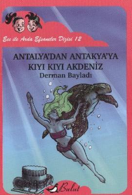 Ece ile Arda Efsaneler Dizisi-12: Antalya'dan Antakya'ya Kıyı Kıyı Akdeniz