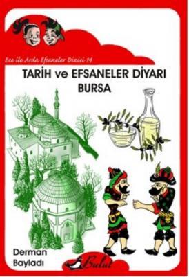 Ece İle Arda Efsaneler Dizisi 14 Tarih ve Efsaneler Diyarı Bursa