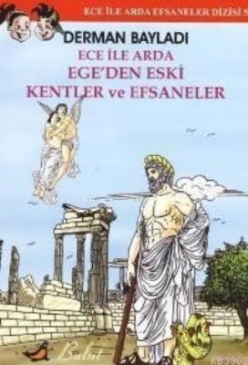 Ece ile Arda Efsaneler Dizisi-5 Ece ile Arda Ege'den Eski Kentler ve Efsaneler