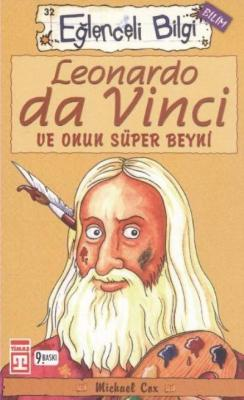 Eğlenceli Bilgi 10-Leonardo Da Vinci ve Onun Süper Beyni- Michael Cox