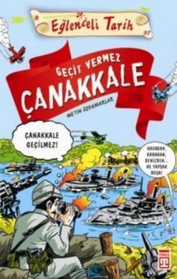 Eğlenceli Tarih-7: Geçit Vermez Çanakkale