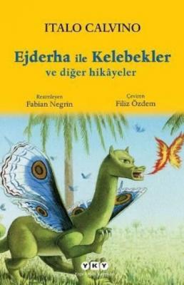 Ejderha ile Kelebekler ve Diğer Hikâyeler,Italo Calvino