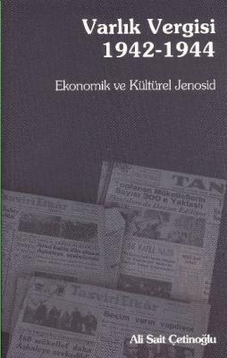 Ekonomik ve Kültürel Jenosid: Varlık Vergisi (1942-1944)