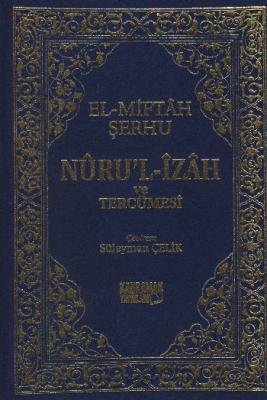 El-Miftah Şerhu Nuru'l-İzah ve Tercümesi