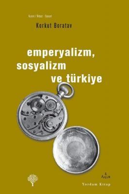 Emperyalizm, Sosyalizm ve Türkiye Korkut Boratav