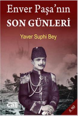 Enver Paşa'nın Son Günleri (Cep Boy) Yaver Suphi Bey
