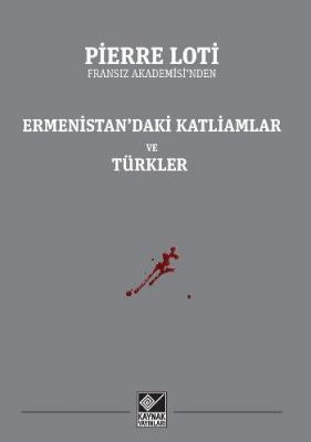 Ermenistandaki Katliamlar ve Türkler