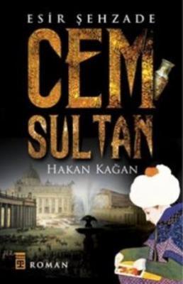 Esir Şehzade Cem Sultan