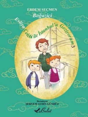 Evliya Çelebi İle İstanbulu Geziyorum 3 Boğaziçi