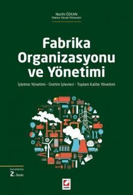 Fabrika Organizasyonu ve Yönetimi İşleme Yönetimi – Üretim İşlevleri – Toplam Kalite Yönetimi