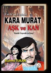 Fatih'in Fedaisi Kara Murat - Aşk ve Kan Kazıklı Voyvoda'ya Karşı