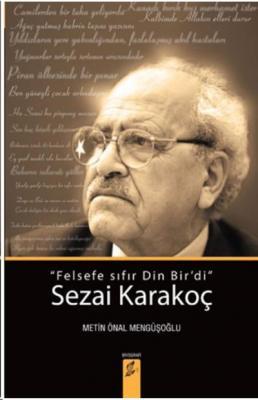 """Sezai Karakoç: """"Felsefe Sıfır Din Bir'di"""" Metin Önal Mengüşoğlu"""
