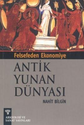 Felsefeden Ekonomiye Antik Yunan Dünyası