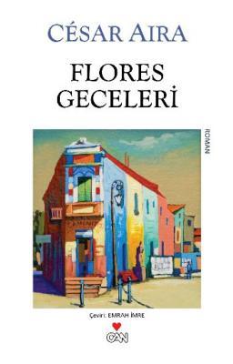 Flores Geceleri Cesar Aira