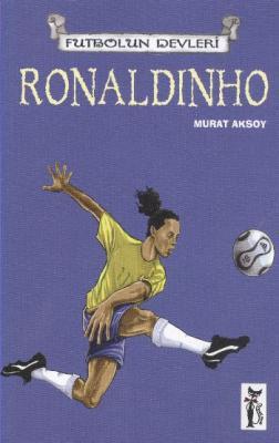 Futbolun Devleri 10 Ronaldinho